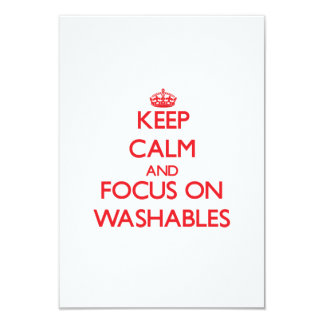 Keep Calm and focus on Washables 3.5x5 Paper Invitation Card