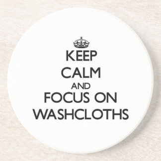Keep Calm and focus on Washcloths Beverage Coasters