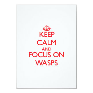 Keep Calm and focus on Wasps 5x7 Paper Invitation Card