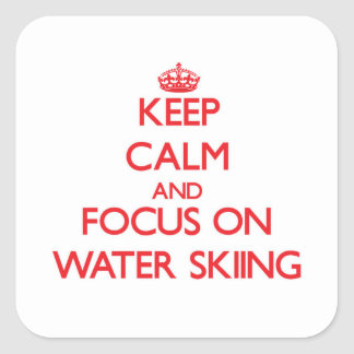 Keep Calm and focus on Water Skiing Square Sticker