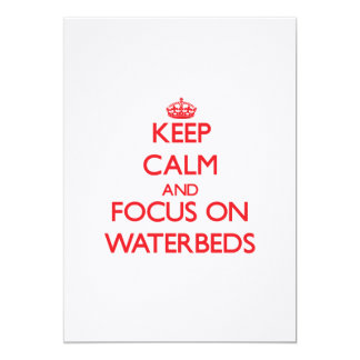 Keep Calm and focus on Waterbeds 5x7 Paper Invitation Card
