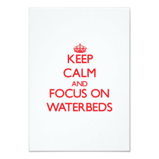 Keep Calm and focus on Waterbeds 3.5x5 Paper Invitation Card