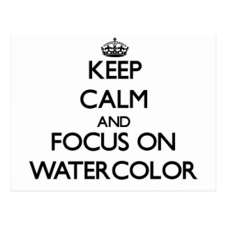 Keep calm and focus on Watercolor Postcard