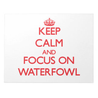Keep calm and focus on Waterfowl Memo Notepad