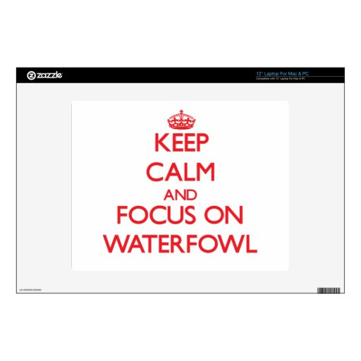 Keep calm and focus on Waterfowl Skins For Laptops