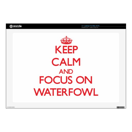 Keep calm and focus on Waterfowl Laptop Decals