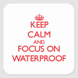 Keep Calm and focus on Waterproof Square Sticker