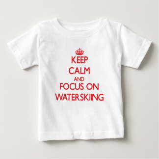 Keep Calm and focus on Waterskiing Baby T-Shirt