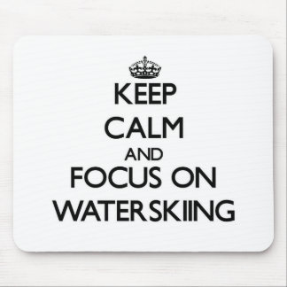 Keep Calm and focus on Waterskiing Mousepad
