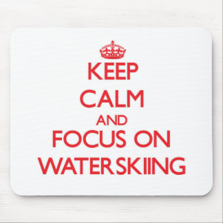 Keep Calm and focus on Waterskiing Mouse Pads