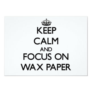 """Keep Calm and focus on Wax Paper 5"""" X 7"""" Invitation Card"""