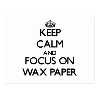 Keep Calm and focus on Wax Paper Postcard