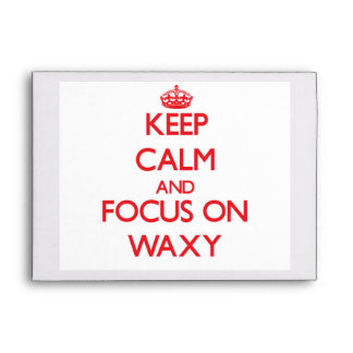 Keep Calm and focus on Waxy Envelopes
