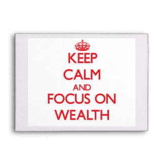 Keep Calm and focus on Wealth Envelopes
