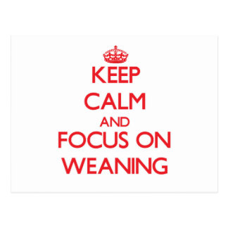 Keep Calm and focus on Weaning Postcards