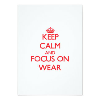 Keep Calm and focus on Wear 5x7 Paper Invitation Card