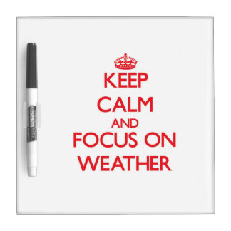 Keep Calm and focus on Weather Dry-Erase Board