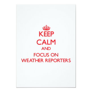 Keep Calm and focus on Weather Reporters Custom Invitations