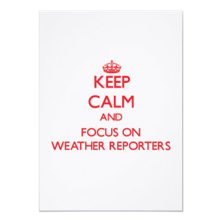 Keep Calm and focus on Weather Reporters Personalized Announcements