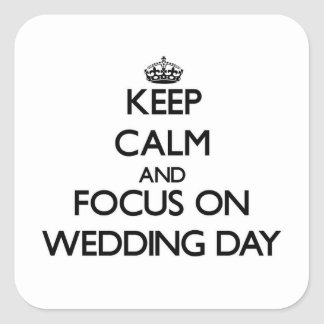 Keep Calm and focus on Wedding Day Sticker