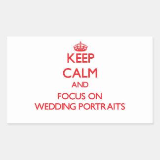 Keep Calm and focus on Wedding Portraits Rectangular Sticker