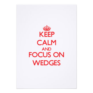 Keep Calm and focus on Wedges Custom Announcements