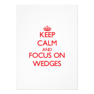 Keep Calm and focus on Wedges Announcement