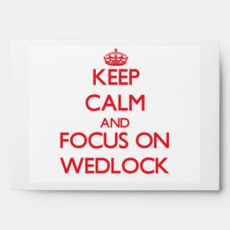 Keep Calm and focus on Wedlock Envelope