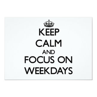 Keep Calm and focus on Weekdays 5x7 Paper Invitation Card