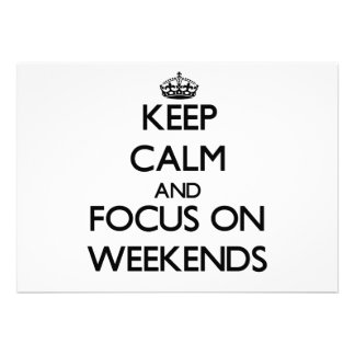 Keep Calm and focus on Weekends Custom Invitations