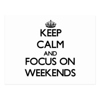 Keep Calm and focus on Weekends Post Cards