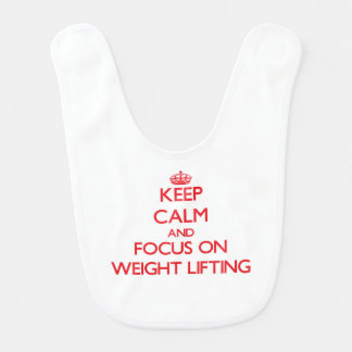 Keep Calm and focus on Weight Lifting Baby Bib