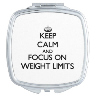 Keep Calm and focus on Weight Limits Travel Mirrors