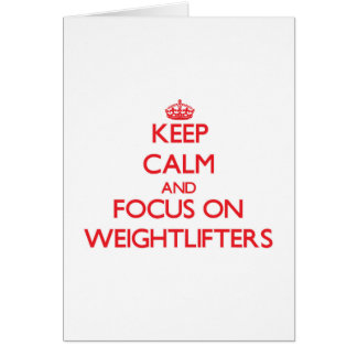 Keep Calm and focus on Weightlifters Card