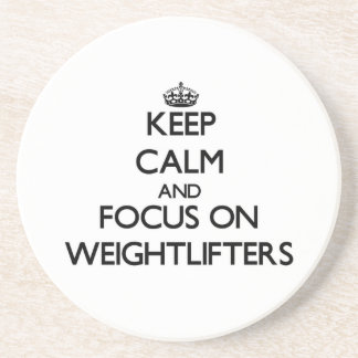 Keep Calm and focus on Weightlifters Coasters