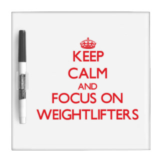 Keep Calm and focus on Weightlifters Dry Erase Board
