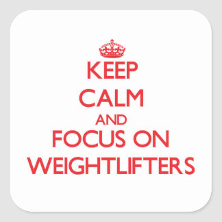 Keep Calm and focus on Weightlifters Stickers