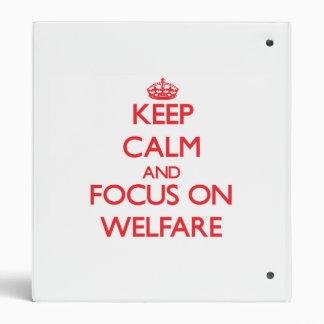 Keep Calm and focus on Welfare 3 Ring Binder