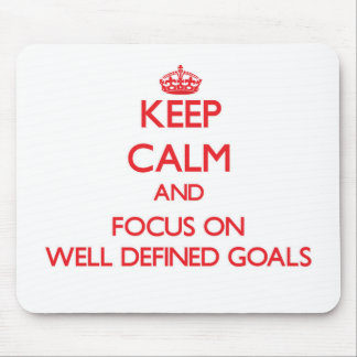 Keep Calm and focus on Well-Defined Goals Mousepads