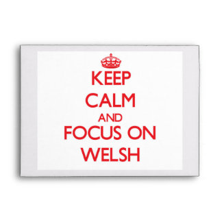 Keep Calm and focus on Welsh Envelopes