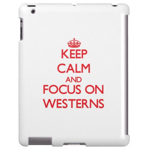 Keep Calm and focus on Westerns