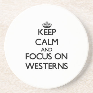 Keep Calm and focus on Westerns Drink Coaster