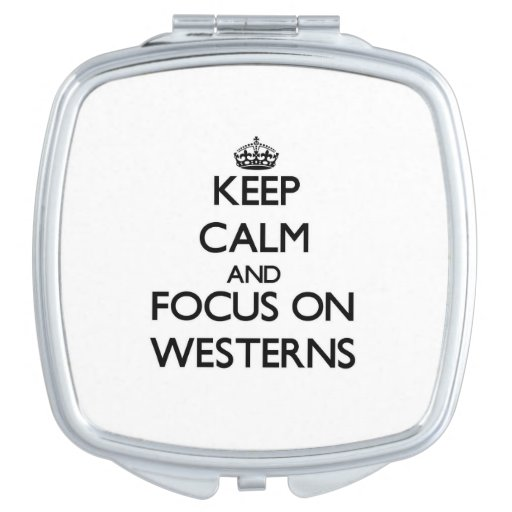 Keep Calm and focus on Westerns Makeup Mirror