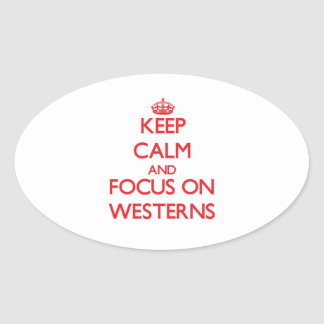 Keep Calm and focus on Westerns Sticker