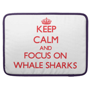 Keep calm and focus on Whale Sharks MacBook Pro Sleeve