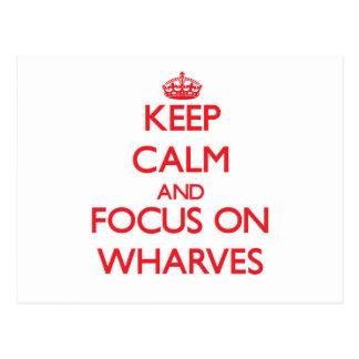 Keep Calm and focus on Wharves Postcard