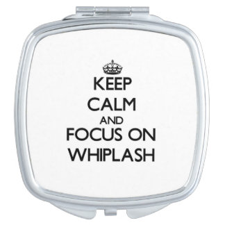 Keep Calm and focus on Whiplash Mirror For Makeup