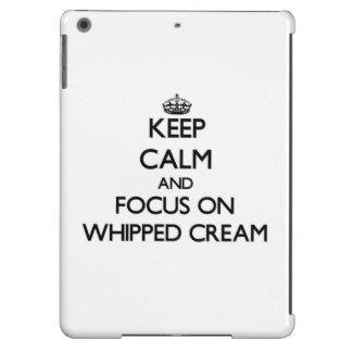 Keep Calm and focus on Whipped Cream iPad Air Cover