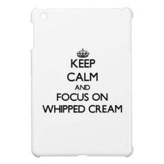 Keep Calm and focus on Whipped Cream iPad Mini Cover