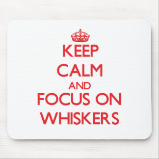 Keep Calm and focus on Whiskers Mouse Pad